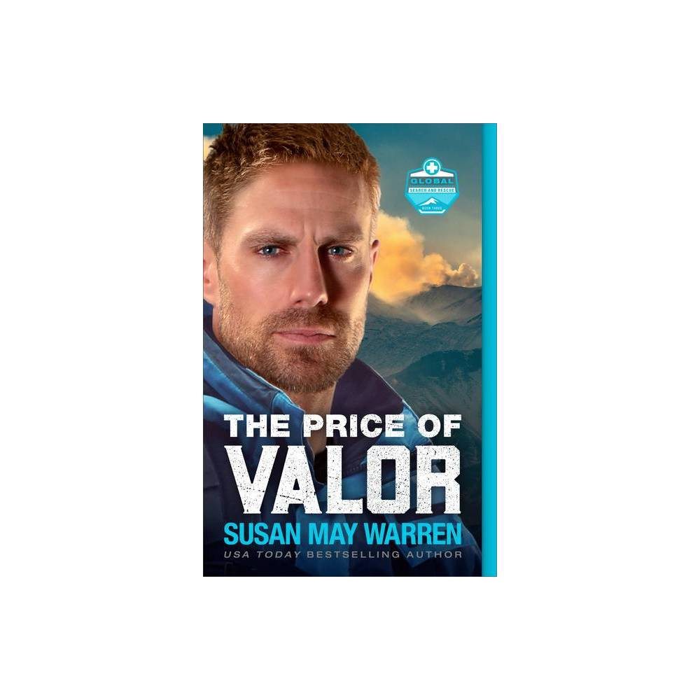 The Price Of Valor Global Search And Rescue By Susan May Warren Paperback