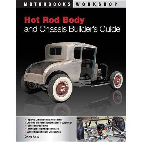 Hot Rod Body and Chassis Builder's Guide - (Motorbooks Workshop) by  Dennis W Parks (Paperback) - image 1 of 1