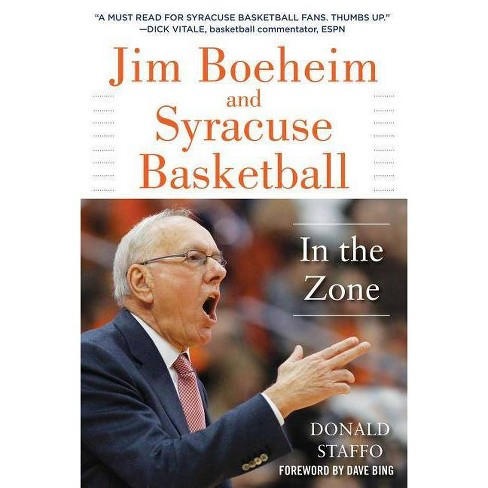 Jim Boeheim and Syracuse Basketball - by  Donald Staffo (Hardcover) - image 1 of 1