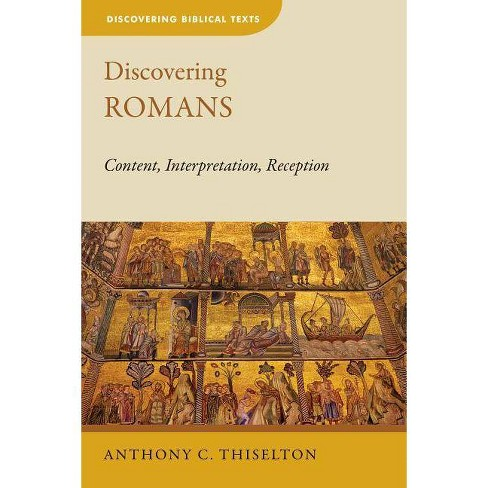 Discovering Romans - (Discovering Biblical Texts (Dbt)) by  Anthony C Thiselton (Paperback) - image 1 of 1