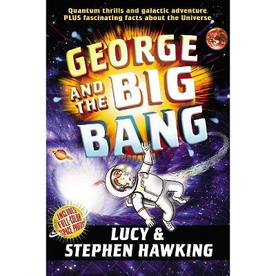George and the Big Bang - (George's Secret Key) by  Stephen Hawking & Lucy Hawking (Paperback)