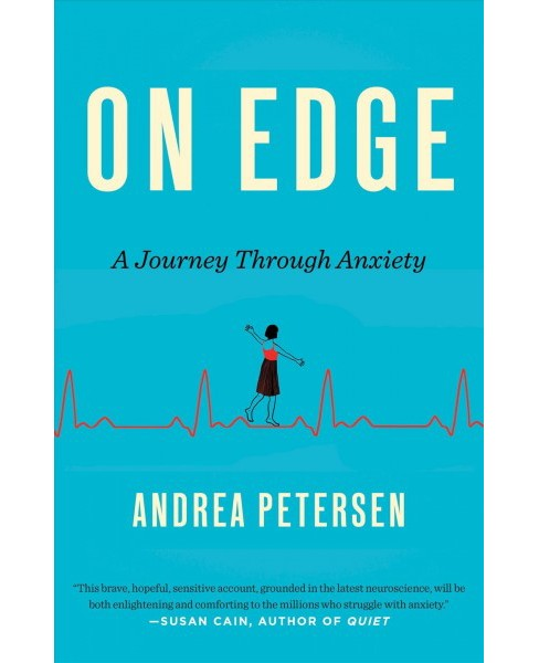 On Edge : A Journey Through Anxiety -  by Andrea Petersen (Paperback) - image 1 of 1