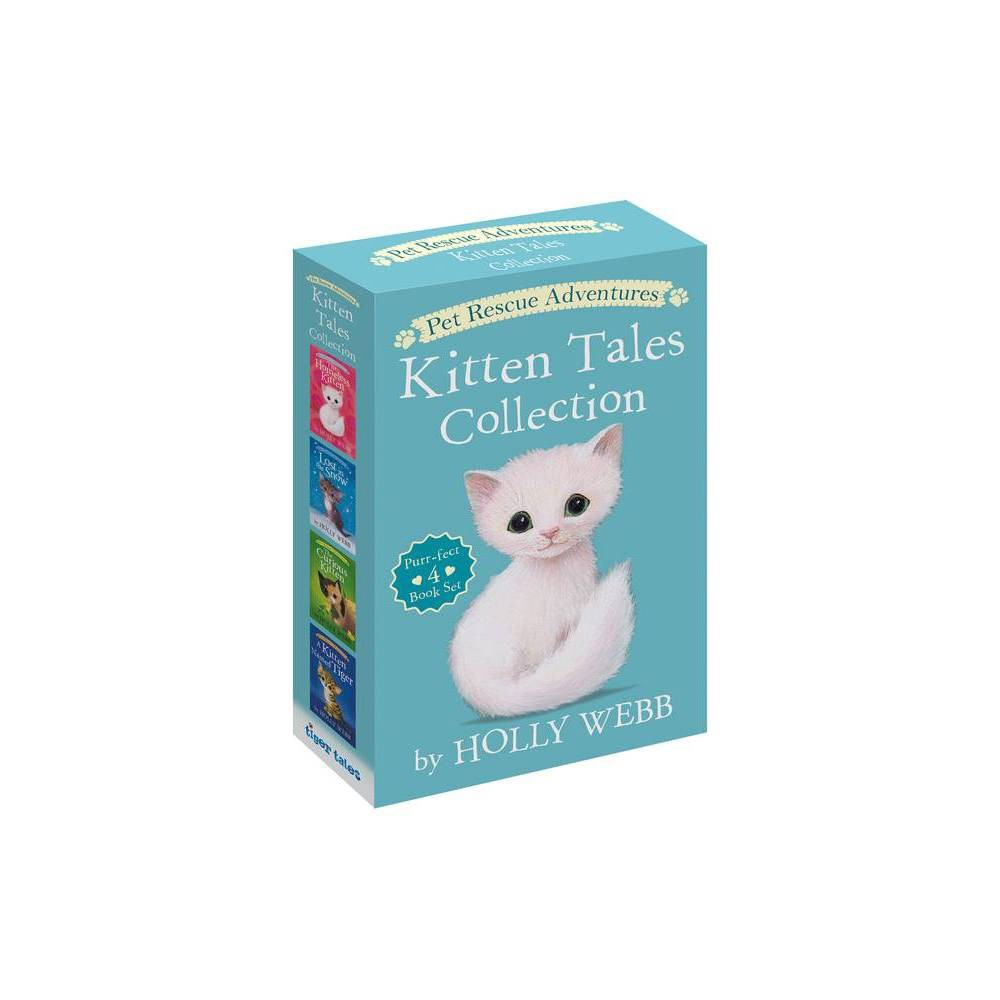 Pet Rescue Adventures Kitten Tales Collection Purr Fect 4 Book Set By Holly Webb Mixed Media Product
