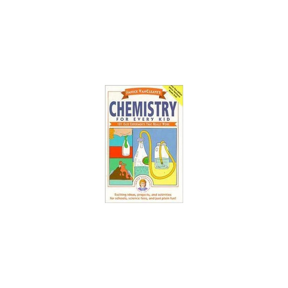 Janice Vancleave's Chemistry for Every Kid 101 Easy Experiments That Really Work (Paperback) (Janice