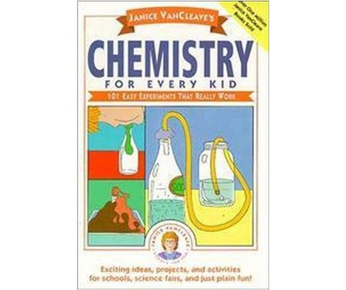 Janice Vancleave's Chemistry for Every Kid 101 Easy Experiments That Really Work (Paperback) (Janice - image 1 of 1