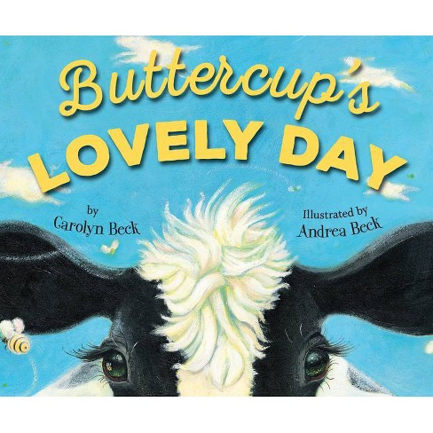 Buttercup's Lovely Day - by  Carolyn Beck (Paperback) - image 1 of 1