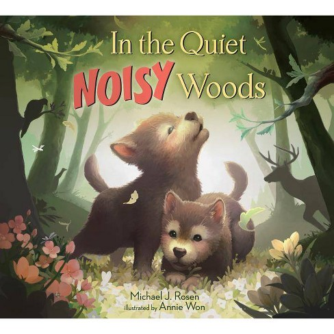In the Quiet Noisy Woods - by  Michael J Rosen (Hardcover) - image 1 of 1