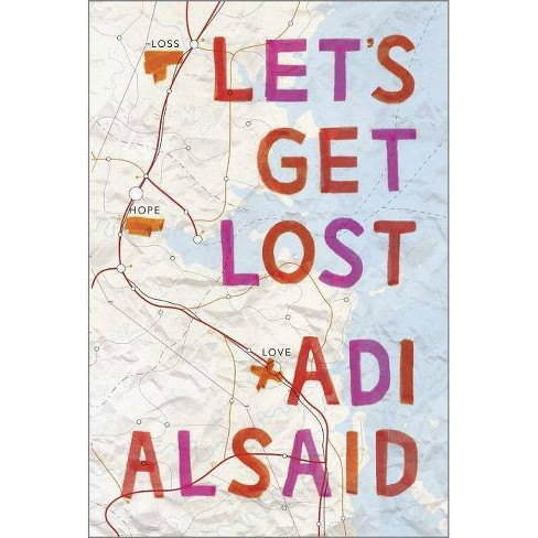Let's Get Lost (Hardcover) by Adi Alsaid - image 1 of 1