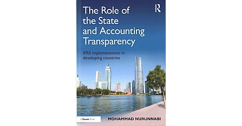 Role of the State and Accounting Transparency : IFRS Implementation in Developing Countries (Hardcover) - image 1 of 1