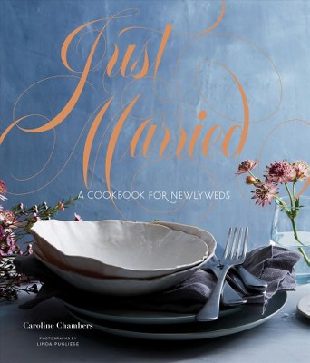 Just Married : A Cookbook for Newlyweds - by Caroline Chambers (Hardcover)