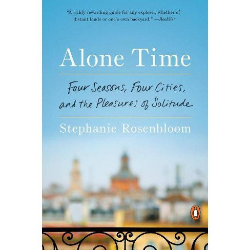 Alone Time - by  Stephanie Rosenbloom (Paperback) - image 1 of 1