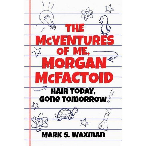 The McVentures of Me, Morgan McFactoid - by  Mark Waxman (Paperback) - image 1 of 1