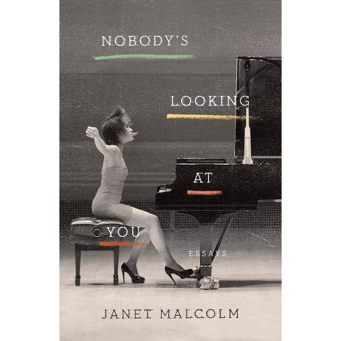 Nobody's Looking at You - by  Janet Malcolm (Hardcover) - image 1 of 1