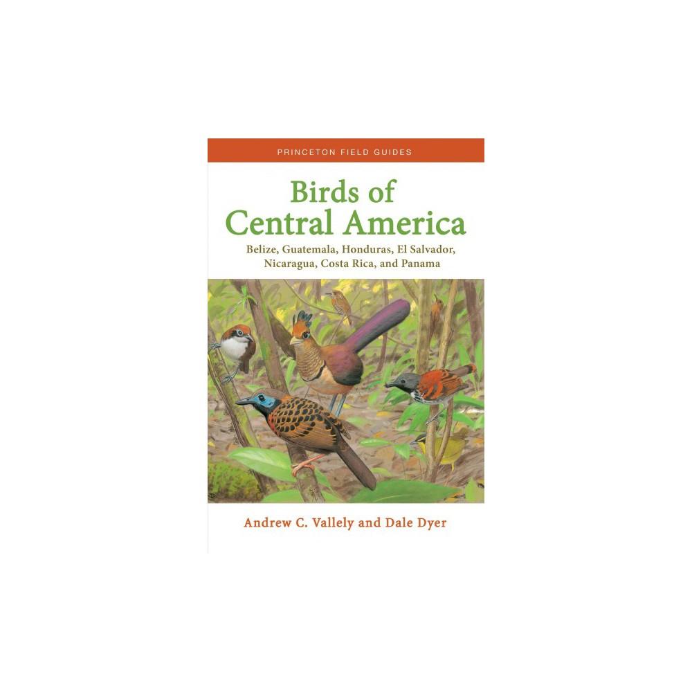 Birds of Central America : Belize, Guatemala, Honduras, El Salvador, Nicaragua, Costa Rica, and Panama