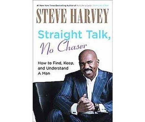 Straight Talk, No Chaser (Hardcover) by Steve Harvey - image 1 of 1