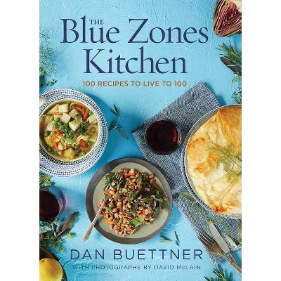 The Blue Zones Kitchen - by Dan Buettner (Hardcover)