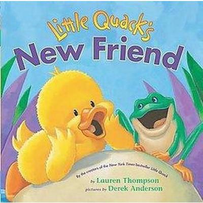 Little Quack's New Friend (Hardcover)(Lauren Thompson)