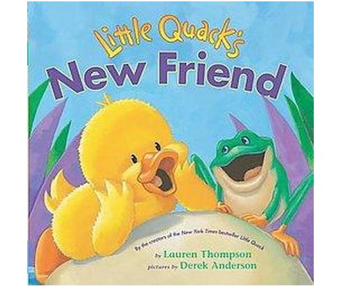 Little Quack's New Friend (Hardcover) (Lauren Thompson) - image 1 of 1