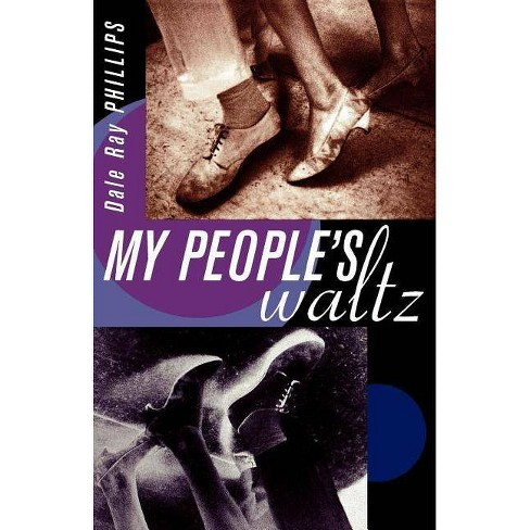My People's Waltz - by  Dale Ray Phillips (Paperback) - image 1 of 1
