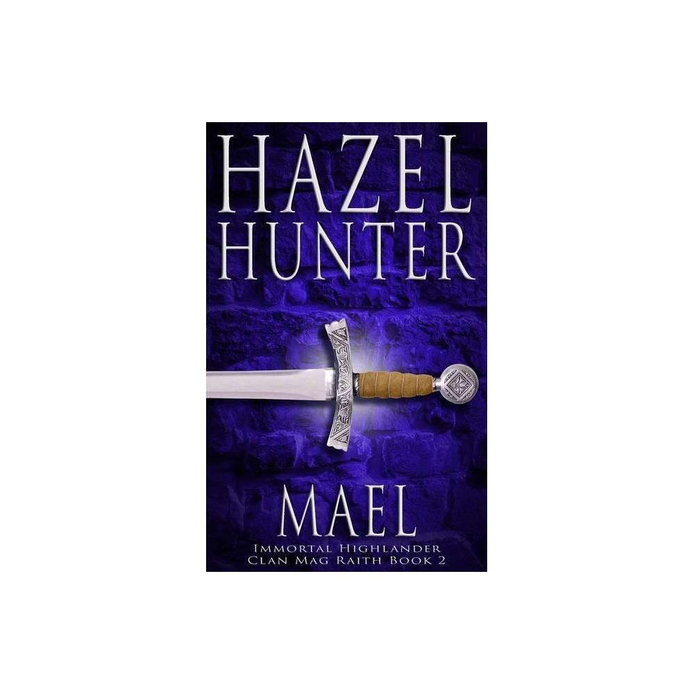 Mael Immortal Highlander Clan Mag Raith Book 2 By Hazel Hunter Paperback