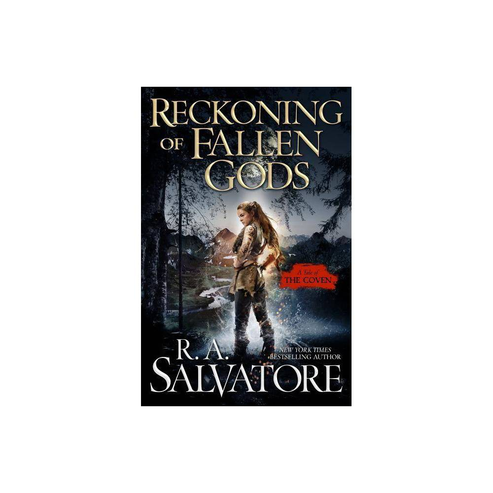 Reckoning of Fallen Gods - (Coven)by R A Salvatore (Hardcover) Praise for The Ancient  Fans of martial fantasy should enjoy his vivid depictions of combat.  --Library Journal In Praise of The Highwayman  [A] swift-moving tale of sword and sorcery....Fans of Salvatore's unadorned approach and broad caricatures of archetypal figures should be pleased with this carnival of treachery and medieval feudalism.  --Publishers Weekly  [Salvatore] thrusts his avenger into a story pleasingly plump with action, adventure, danger, and, most admirably, great tenderness.  --SF Site Vast fun....ninja and samurai fans will get a chuckle recognizing the source of some plot elements. --Booklist