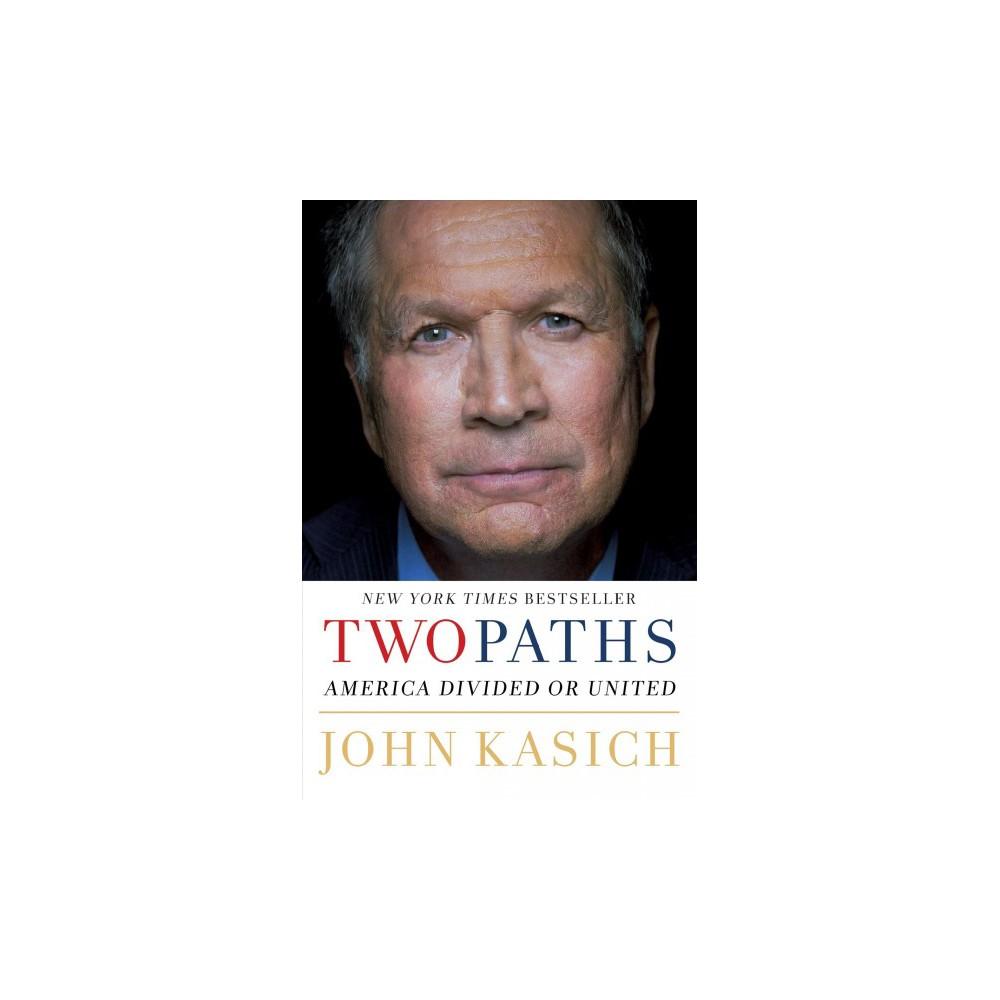Two Paths : America Divided or United (Hardcover) (John Kasich & Daniel Paisner)