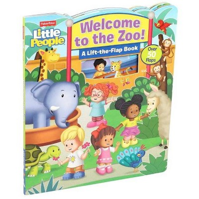 Fisher-Price Little People: Welcome to the Zoo! - (Lift-The-Flap) (Board Book)