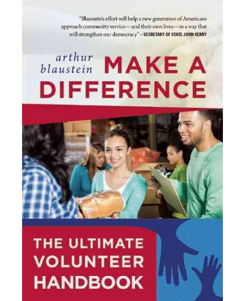 Make a Difference : The Ultimate Volunteer Handbook (Paperback) (Arthur Blaustein) - image 1 of 1
