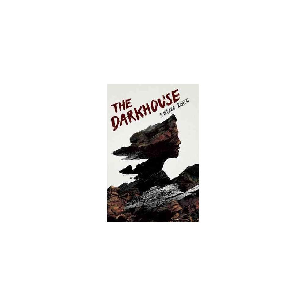 Darkhouse - by Barbara Radecki (Paperback)