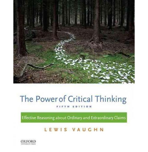 Power of Critical Thinking : Effective Reasoning About Ordinary and Extraordinary Claims (Paperback) - image 1 of 1