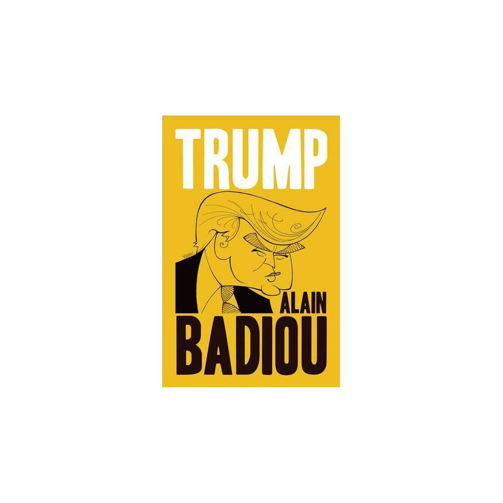 Trump - Reprint by Alain Badiou (Paperback)