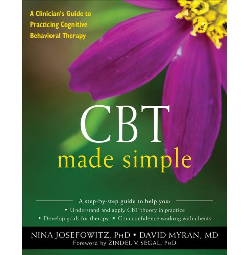 CBT Made Simple : A Clinician's Guide to Practicing Cognitive Behavioral Therapy -  (Paperback) - image 1 of 1