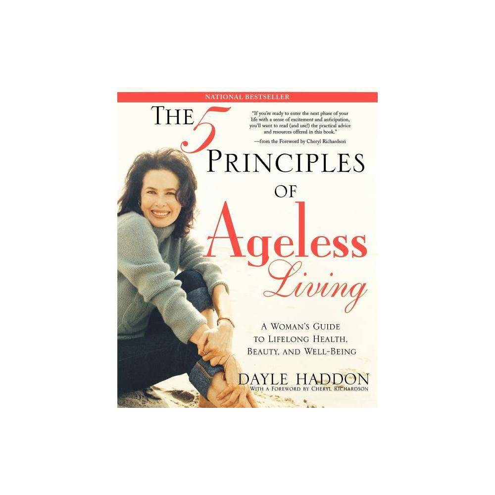 The Five Principles Of Ageless Living By Dayle Haddon Paperback