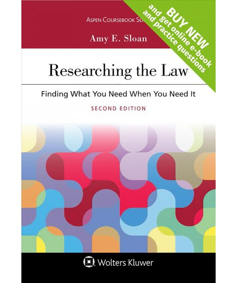 Researching the Law : Finding What You Need When You Need It (Paperback) (Amy E. Sloan) - image 1 of 1