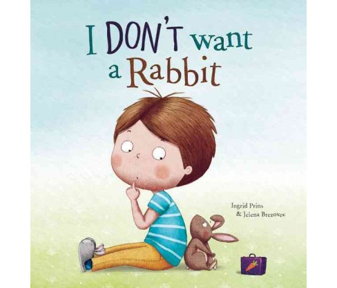 I Don't Want a Rabbit (Hardcover) (Ingrid Prins) - image 1 of 1
