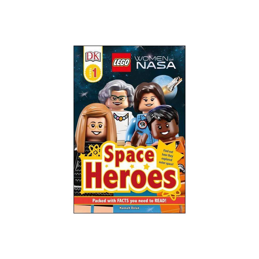 DK Readers L1: Lego Women of Nasa: Space Heroes - (DK Readers Level 1) by Hannah Dolan (Hardcover)