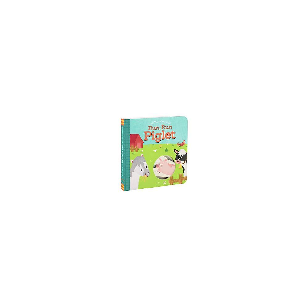 Run, Run Piglet (Hardcover) (Betty Ann Schwartz & Lynn Seresin)