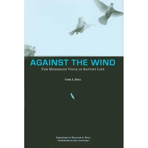 Against the Wind - by  Carl L Kell (Hardcover) - image 1 of 1