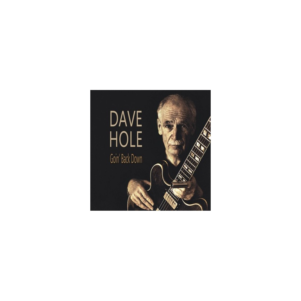 Dave Hole - Goin Back Down (CD)