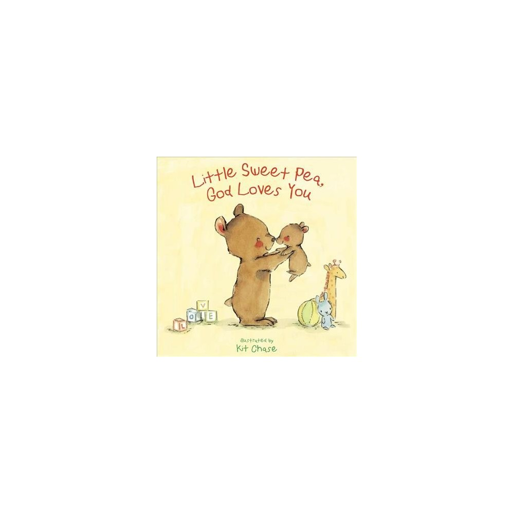 Little Sweet Pea, God Loves You - by Annette Bourland (School And Library)
