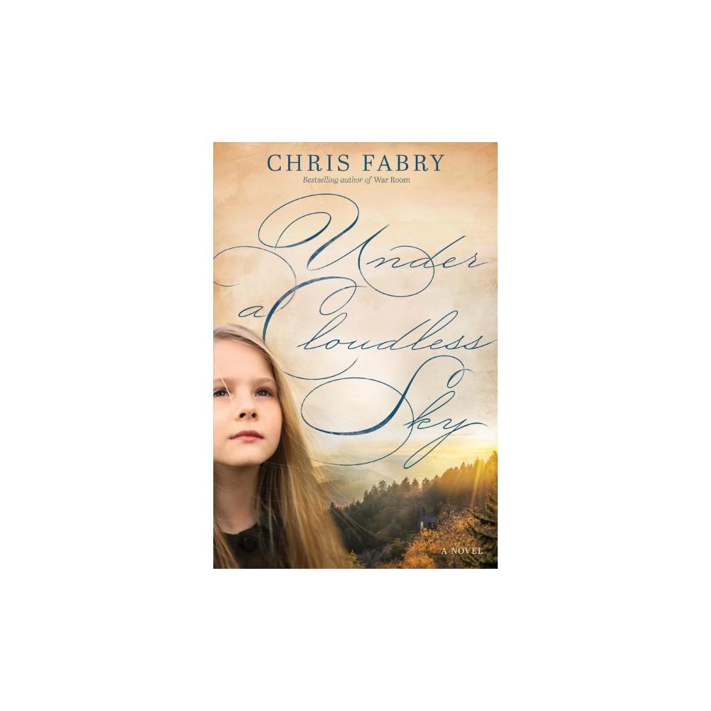 Under a Cloudless Sky (Reprint) (Paperback) (Chris Fabry)
