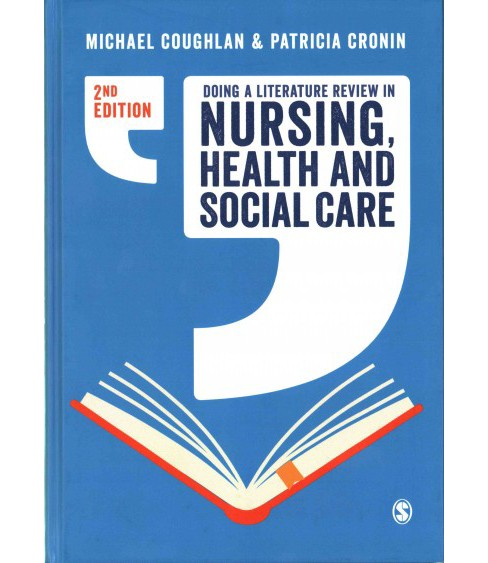 Doing a Literature Review in Nursing, Health and Social Care (Hardcover) (Michael Coughlan & Patricia - image 1 of 1
