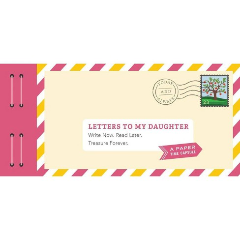 Letters to My Daughter : Write Now. Read Later. Treasure Forever. -  by Lea Redmond (Hardcover) - image 1 of 1