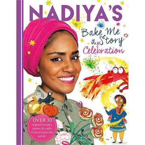 Nadiya's Bake Me a Celebration Story - by  Nadiya Hussain (Hardcover) - image 1 of 1