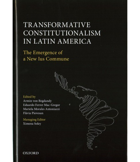 Transformative Constitutionalism in Latin America : The Emergence of a New Ius Commune (Hardcover) - image 1 of 1