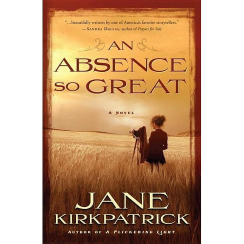 An Absence So Great - (Portraits of the Heart) by  Jane Kirkpatrick (Paperback) - image 1 of 1
