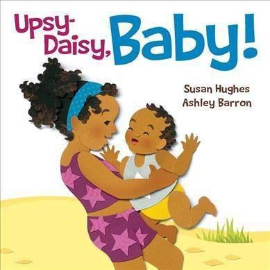 Upsy Daisy, Baby! - by Susan Hughes (Board_book)