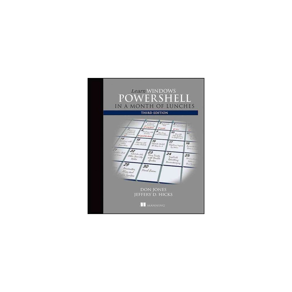 Learn Windows Powershell in a Month of Lunches (Paperback) (Don Jones & Jeffrey Hicks)