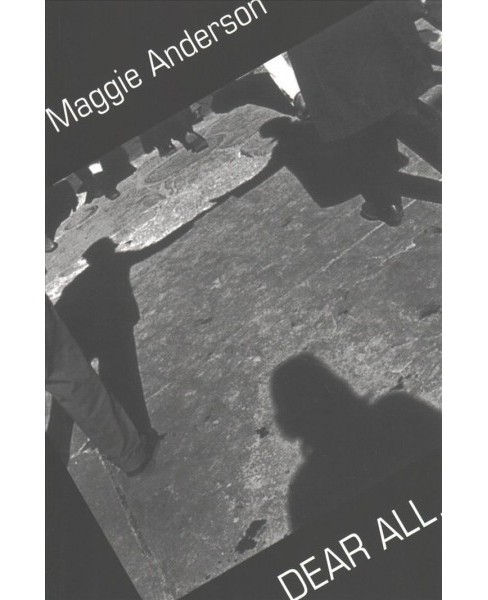 Dear All (Paperback) (Maggie Anderson) - image 1 of 1