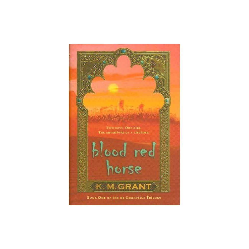 Blood Red Horse De Granville Trilogy Paperback By K M Grant Paperback